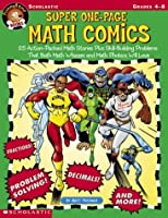 Super One-Page Math Comics: 25 Action-Packed Math Stories Plus Skill-Building Problems That Both Math Whizzes and Math Phobics Will Love
