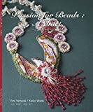 Passion for Beads:A Duet