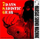 7DAYS SADISTIC GEAR
