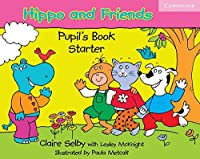 Hippo and Friends Starter Pupil's Book.