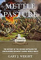 Mettle and Pasture: The History of the Second Battalion the Lincolnshire Regiment during World War II [並行輸入品]