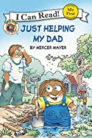 Little Critter: Just Helping My Dad (My First I Can Read)