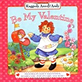 Be My Valentine: Includes Pullout Valentines Board Game Popup Card And More (Raggedy Ann & Andy) -