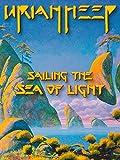 Uriah Heep - Sailing The Sea Of Light