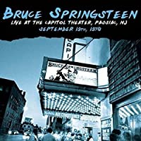 Live At The Capitol Theater, Passiac NJ, September 19th 1978 by Bruce Springsteen and The E Street Band