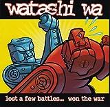 Lost a Few Battles...Won the War by Watashi Wa (2000-04-18) 【並行輸入品】 ユーチューブ 音楽 試聴