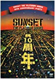 "SUNSET the platinum sound""10th Anniversary Party"" [DVD]"