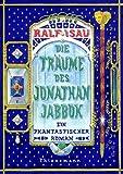 Die Traeume des Jonathan Jabbok: Ein phantastischer Roman