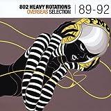 802 HEAVY ROTATIONS~OVERSEAS SELECTION'89~'92 ユーチューブ 音楽 試聴