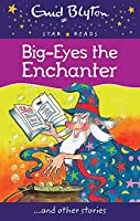 Big-Eyes the Enchanter (Enid Blyton: Star Reads Series 4)