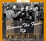 Blowing the Fuse 1947: 28 R&B Classics That Rocked the Jukebox in 1947