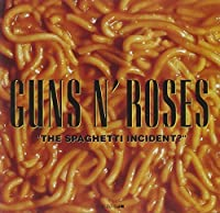 The Spaghetti Incident? by Guns N' Roses (1997-11-18)