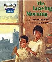 The Leaving Morning (Houghton Mifflin Reading)