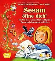 Sesam oeffne dich!: Mit Maerchen, Geschichten und Spielen Deutsch als Zweitsprache foerdern