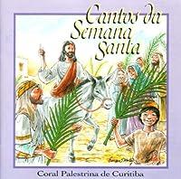 Cantos Da Semana Santa