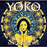 YOKO SINGS FOREVER