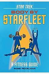 Star Trek: Body by Starfleet: A Fitness Guide ハードカバー