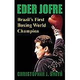 Eder Jofre: Brazil's First Boxing World Champion