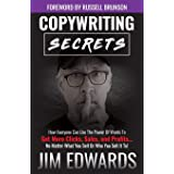 Copywriting Secrets: How Everyone Can Use the Power of Words to Get More Clicks, Sales, and Profits...No Matter What You Sell