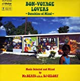 BON-VOYAGE LOVERS -SUNSHINE OF MIND- Music Selected and Mixed by Mr. BEATS a.k.a. DJ CELORY