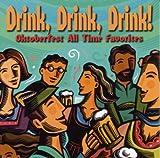 Drink, Drink, Drink! Oktob by Oktoberfest Singers & Orchestra (2005-05-03)