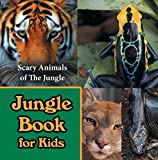 Jungle Book for Kids: Scary Animals of The Jungle: Wildlife Books for Kids (Children's Animal Books) (English Edition)