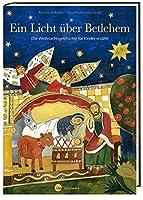 Ein Licht ueber Betlehem: Die Weihnachtsgeschichte fuer Kinder erzaehlt. Mit Illustrationen von Anna-Katharina Stahl