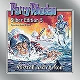 Vorstoß nach Arkon: Perry Rhodan Silber Edition 5. Der 1. Zyklus. Die Dritte Macht
