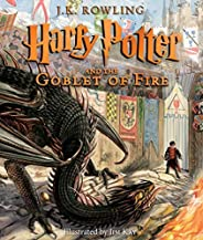 Harry Potter and the Goblet of Fire: The Illustrated Edition (Harry Potter, Book 4), Volume 4