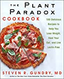 The Plant Paradox Cookbook: 100 Delicious Recipes to Help You Lose Weight, Heal Your Gut, and Live Lectin-Free (English Edition) 画像