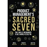 Product Management's Sacred Seven: The Skills Required to Crush Product Manager Interviews and be a World-Class PM (Fast Forw