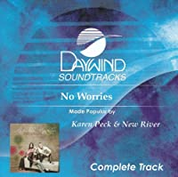 No Worries [Accompaniment/Performance Track] by Karen Peck & New River (2010-02-09)