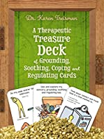 A Therapeutic Treasure Deck of Grounding, Soothing, Coping and Regulating Cards (Therapeutic Treasures Collection)
