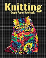 Knitting Graph Paper Notebook: 4:5 Ratio Knitter's Journal, With Colorful Persian Cat Cover, 120 Pages, 8 x 10 inches / 20.3 x 25.4 cm