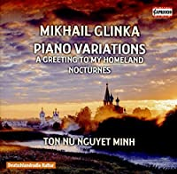 Mikhail Glinka: Piano Variations by Ton Nu Nguyet Minh