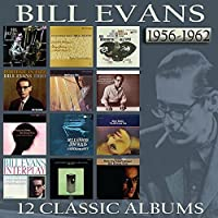 12 Classic Albums: 1956-1962 [6CD] by Bill Evans