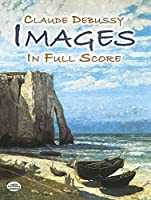 Images in Full Score (Dover Music Scores) by Claude Debussy Music Scores(2007-01-15)