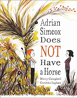 Adrian Simcox Does NOT Have a Horse by [Campbell, Marcy]