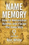 How to Remember Names and Faces the Easy Way (English Edition)