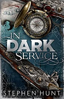 In Dark Service (Far Called Trilogy Series) by [Hunt, Stephen]