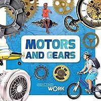 Motors and Gears (Making Things Work)