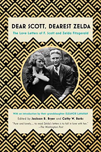 Dear Scott, Dearest Zelda: The Love Letters of F. Scott and Zelda Fitzgerald (English Edition)