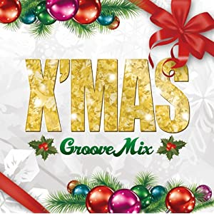 CHRISTMAS GROOVE MIX
