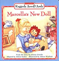 Marcella's New Doll (Raggedy Ann & Andy)