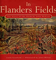 In Flanders Field: The Story of the Poem
