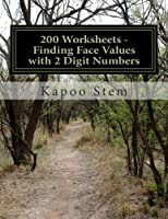 200 Worksheets Finding Face Values With 2 Digit Numbers: Math Practice Workbook (200 Days Math Face Value)