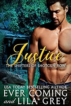 Justice (The Shifters of Shotgun Row Book 2) by [Coming, Ever, Grey, Lila]