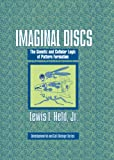 Imaginal Discs: The Genetic and Cellular Logic of Pattern Formation (Developmental and Cell Biology Series) [ハードカバー] / Lewis I. Held Jr (著); Cambridge University Press (刊)