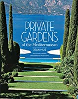 Private Gardens of the Mediterranean