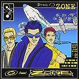 Disco Zone by O-Zone (2005-10-13)